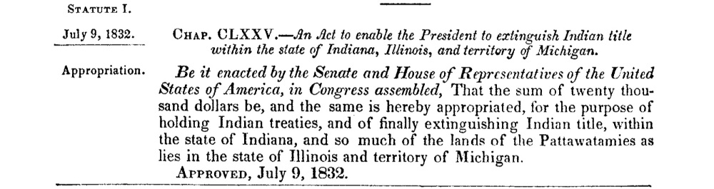 "A clipping of the 1832 Statute ""An Act to enable the President to extinguish Indian title with the state of Indiana, Illinois, and territory of Michigan."""